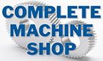 Complete Machine Shop