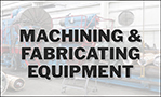 Machining & Fabricating Equipment