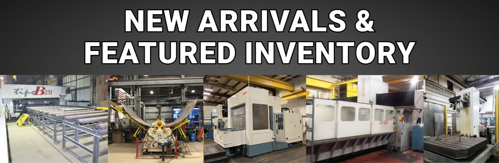 CNC Punches, Plate Bending Rolls, Machining Centers and More!