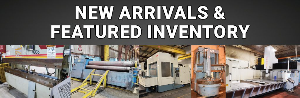 CNC Press Brakes, Bending Rolls, Machining Centers and More!